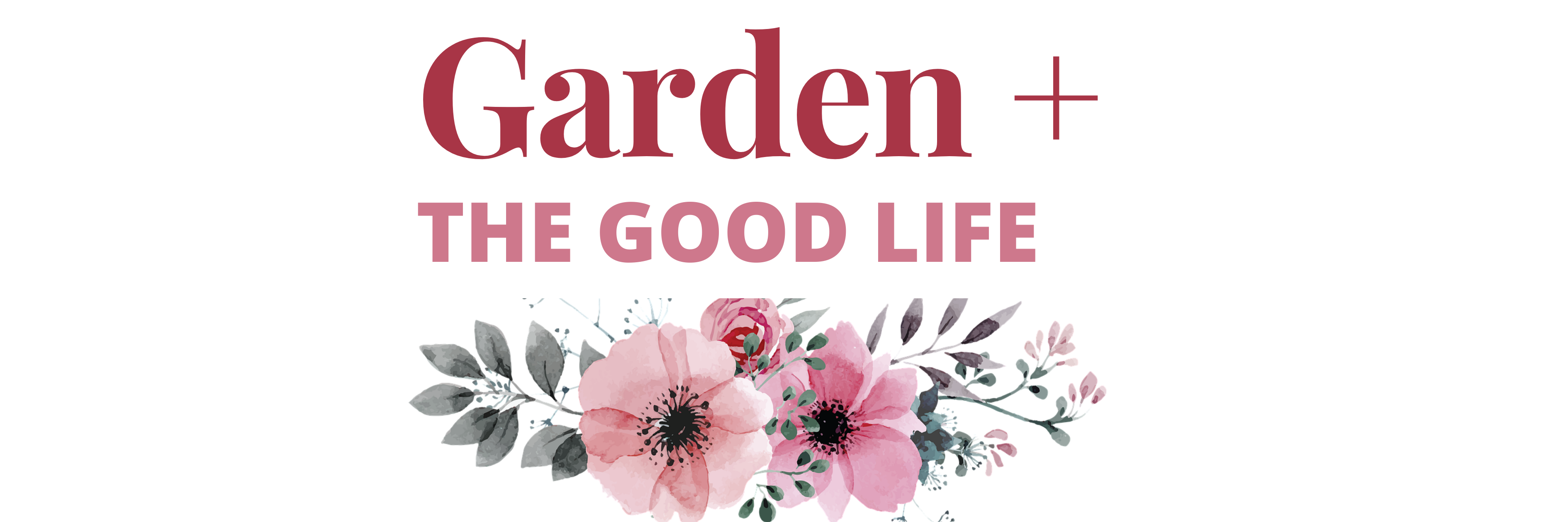 Garden And The Good Life